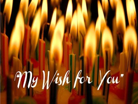 """""""My Wish for You: the greatest Birthday Wish Video ever."""