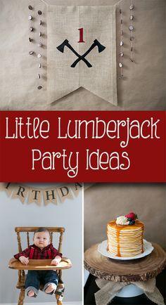 Little Lumberjack Birthday Party Ideas. This has you written all over it @Danna Stumberg