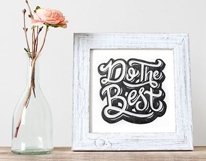 """Check out new work on my @Behance portfolio: """"Do The Best"""" http://be.net/gallery/33708870/Do-The-Best #lettering #handlettering #typography #inspiration #design #frame #art #drawing #quote #design #interior #font"""