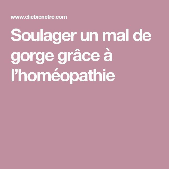 Soulager un mal de gorge grâce à l'homéopathie
