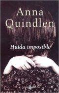 Huida imposible - Anna Quindlen
