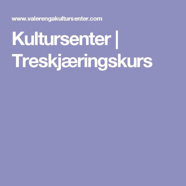Kultursenter | Treskjæringskurs