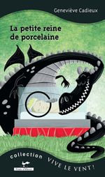 La petite reine de porcelaine, Geneviève Cadieux, éditions Vents d'Ouest, 76 pages