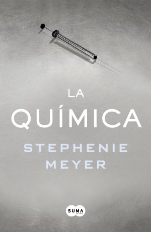 STEPHENIE MEYER PUBLICA LA QUÍMICA, SU PRIMER THRILLER PARA ADULTOS - megustaleer