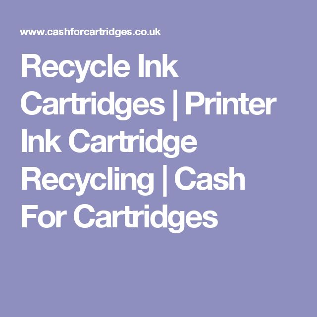 Recycle Ink Cartridges | Printer Ink Cartridge Recycling | Cash For Cartridges