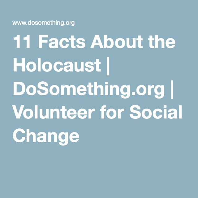 11 Facts About the Holocaust | DoSomething.org | Volunteer for Social Change