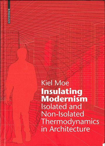 Insulating modernism : isolated and non-isolated thermodynamics in architecture