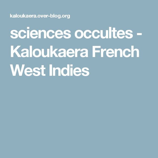 sciences occultes - Kaloukaera French West Indies