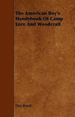 New the #american boy's #handybook of camp lore and #woodcraft... book (paperback,  View more on the LINK: http://www.zeppy.io/product/gb/2/381624752240/
