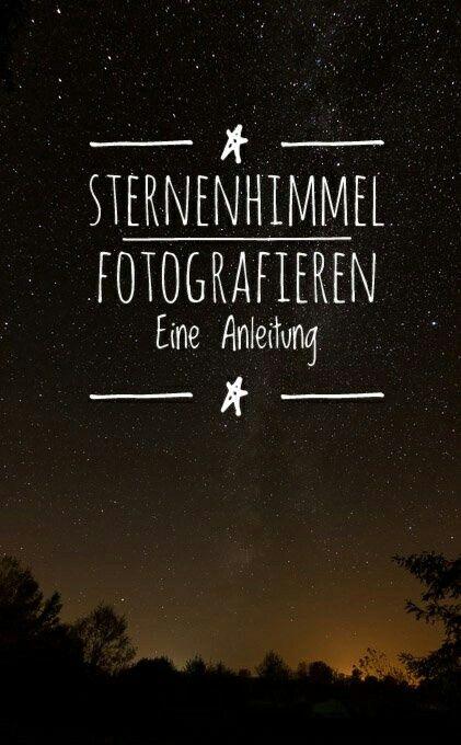 Wie Du den Sternenhimmel richtig fotografierst – Eine Anleitung