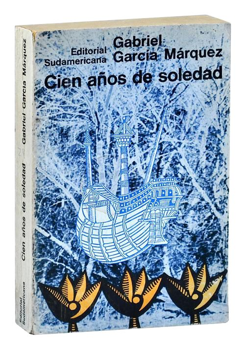 1967 edition by Editorial Sudamericana -- One Hundred Years of Solitude: The Making of a Classic