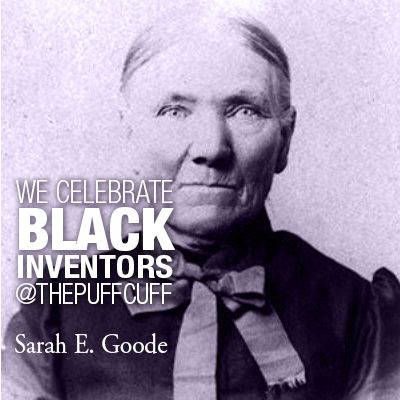 We celebrate black inventors, such as Sarah Goode, at the #PuffCuff. She was the first African American woman to receive a US Patent. She invented a folding cabinet bed. #BlackHistoryMonth www.thepuffcuff.com