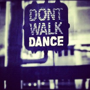 Dont walk - dance