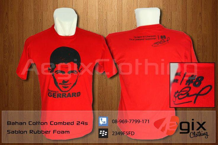 "Kaos Gerrard yang didesign khusus ini berbahan cotton combed 24s berwarna merah, nyaman dipakai dan lembut berpadu dengan sablon foam berwarna hitam memberi aksen timbul sehingga membuat design tampak lebih hidup. bagian belakang terdapat tanda tangan Gerrard dan quote yang bertuliskan ""I'm born in Liverpool, I'm a Liverpool supporter"""