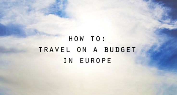 The ultimate guide to traveling through Europe on a budget! | The Pursuit of Hippieness