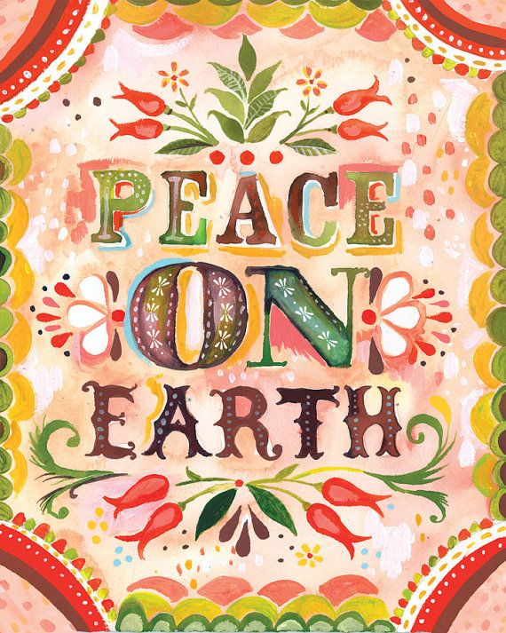 I absolutely adore Katie Daisy's work, and the sentiment expressed in most of her pieces.  Peace on Earth  11x14 print by thewheatfield on Etsy, $22.00