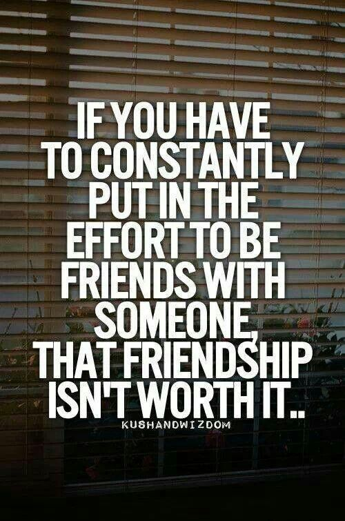 I've done my part, and I'm happy with myself. One-sided friendships may be for some, but they're definitely not for me. It's no easier for one person to make an effort than the other.