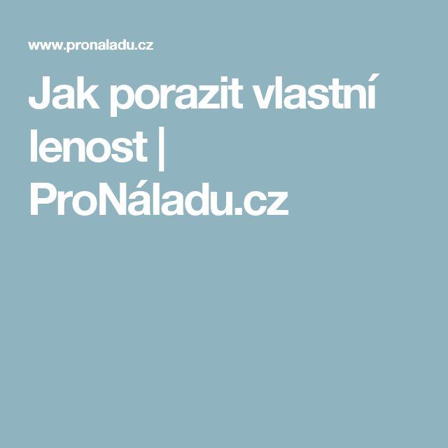 Jak porazit vlastní lenost | ProNáladu.cz
