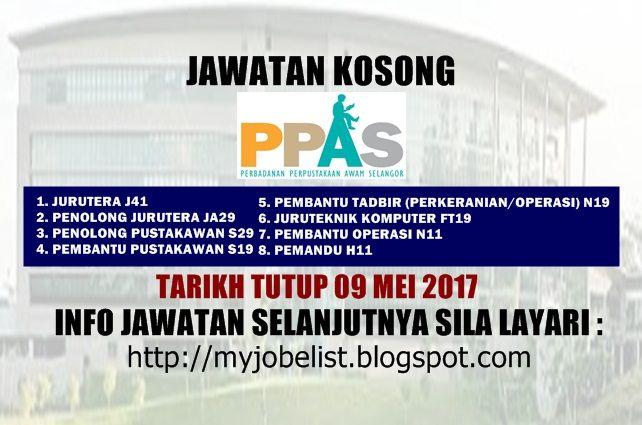 Jawatan Kosong Perbadanan Perpustakaan Awam Selangor (PPAS) - 09 Mei 2017  Jawatan kosong terkini di Perbadanan Perpustakaan Awam Selangor (PPAS) Mei 2016. Permohonan adalah dipelawa daripada warganegara Malaysia yang berkelayakan untuk mengisi kekosongan jawatan kosong terkini di Perbadanan Perpustakaan Awam Selangor (PPAS) sebagai :1. JURUTERA J412. PENOLONG JURUTERA JA293. PENOLONG PUSTAKAWAN S294. PEMBANTU PUSTAKAWAN S195. PEMBANTU TADBIR (PERKERANIAN/OPERASI) N196. JURUTEKNIK KOMPUTER…