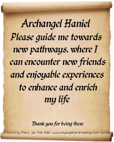 Archangel Haniel,  Please guide me towards new pathways where I can encounter new friends and enjoyable experiences to enhance and enrich my life.  Thank you for being there! <3