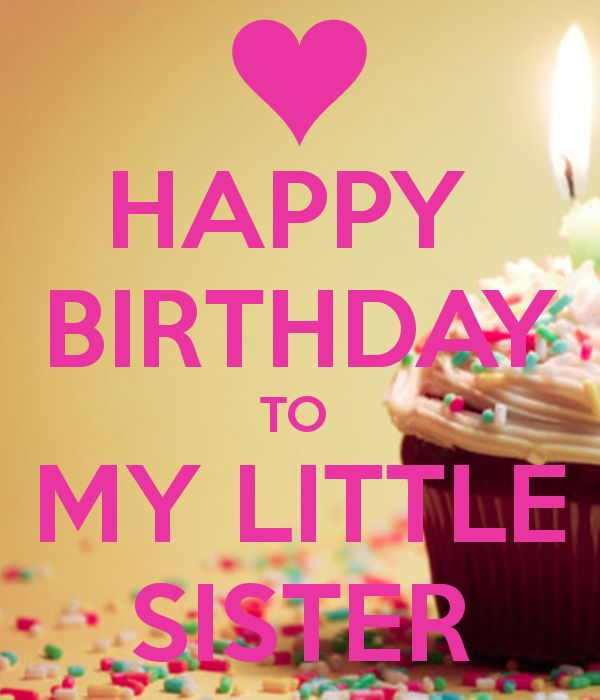 'HAPPY BIRTHDAY TO MY LITTLE SISTER' Poster