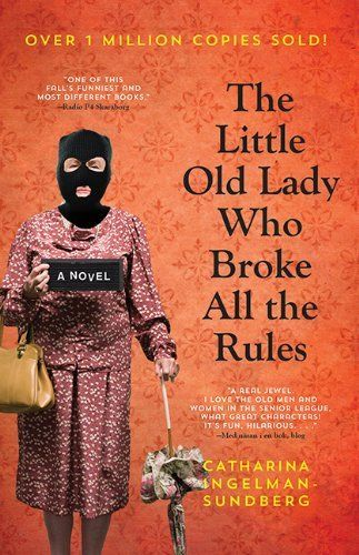 The Little Old Lady Who Broke All The Rules by Catharina Ingelman-Sundberg. Feb. 25 2014