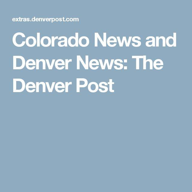 Colorado News and Denver News: The Denver Post