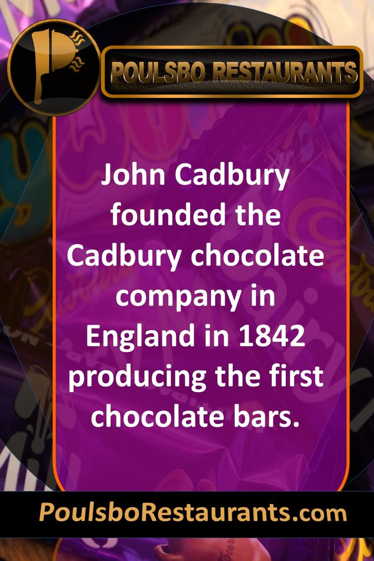John Cadbury founded the Cadbury chocolate company in England in 1842 producing the first chocolate bars. Food fact presented by PoulsboRestaurants.com