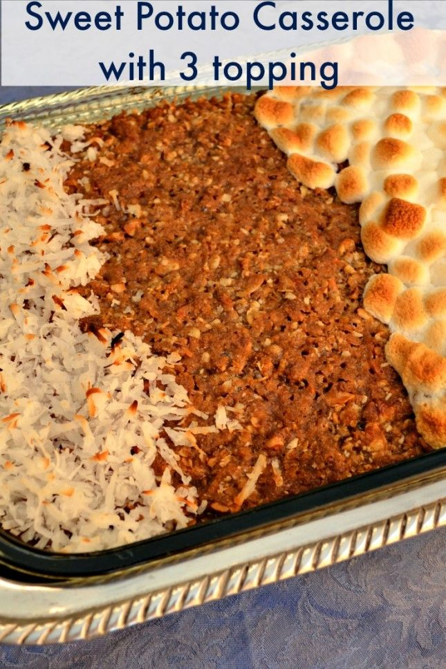 Sweet Potato Casserole with 3 topping  http://recipesforourdailybread.com/2013/04/07/best-sweet-potato-casserole/ #sweet potatoes #best sweet potato casserole