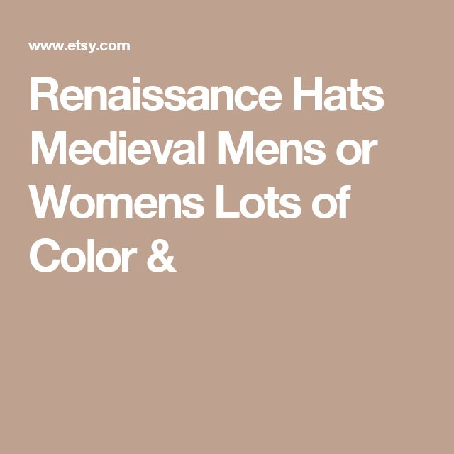 Renaissance Hats Medieval Mens or Womens Lots of Color &