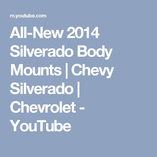 All-New 2014 Silverado Body Mounts | Chevy Silverado | Chevrolet - YouTube