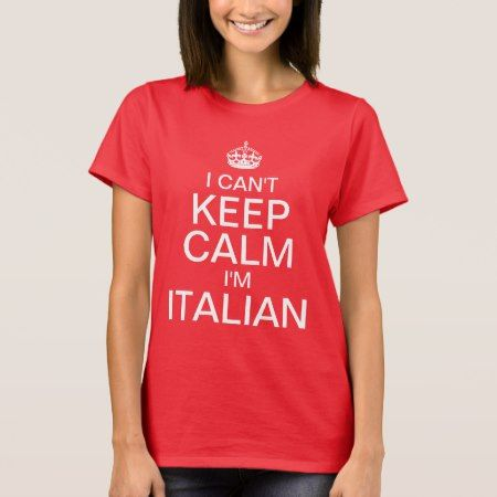 I can't keep calm I'm Italian T-Shirt - click to get yours right now!