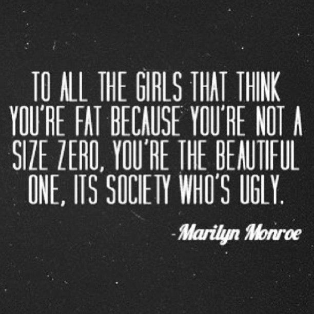 Courtney: I think this is positive media because it is saying that you are beautiful the way you are, not how society wants you to be.