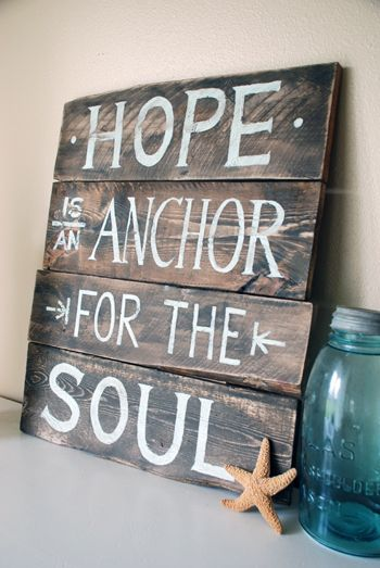 hope is an anchor for the soul pallet sign