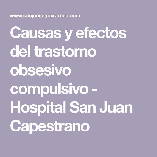 Causas y efectos del trastorno obsesivo compulsivo - Hospital San Juan Capestrano
