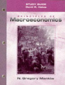 Principles of Macroeconomics (Study Guide) by N. Gregory Mankiw. $0.24. Publisher: Dryden Pr; Stg edition (June 1999). Author: N. Gregory Mankiw. Edition - Stg. Publication: June 1999