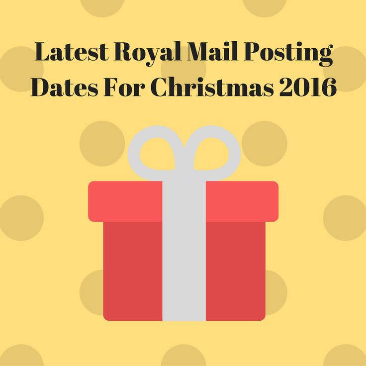 Latest Royal Mail Posting Dates for Christmas 2016