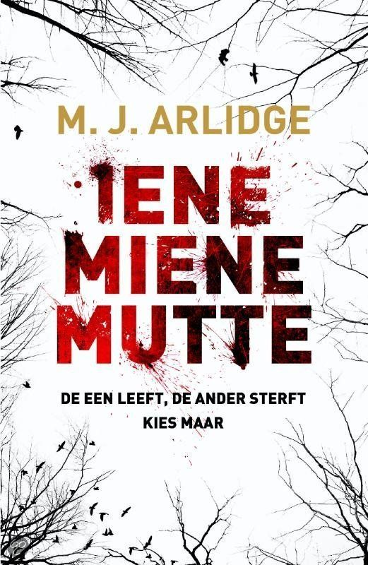 Gereserveerd bij de bib (4 uit 4): Iene miene mutte - M.J. Arlidge - een zeer goed boek. Het sleept u mee van begin tot het einde..