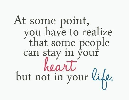 people can stay in your heart but not in your life broken heart quotes