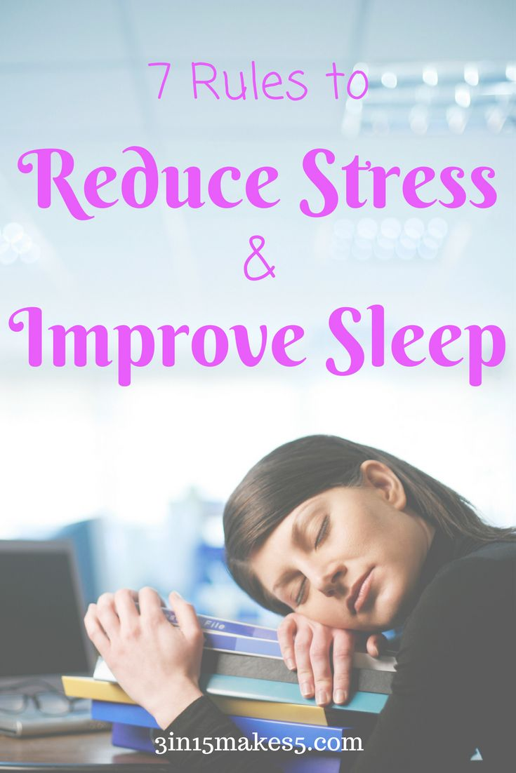 7 Rules to Reduce Stress and Improve Sleep. #stress  #sleep