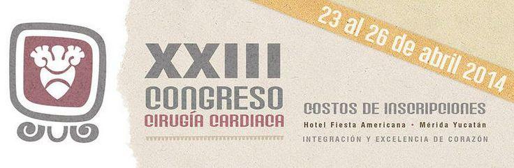 XXIII Congreso de Cirugía Cardiaca #Yucatan #Merida #YoDescubriYucatan