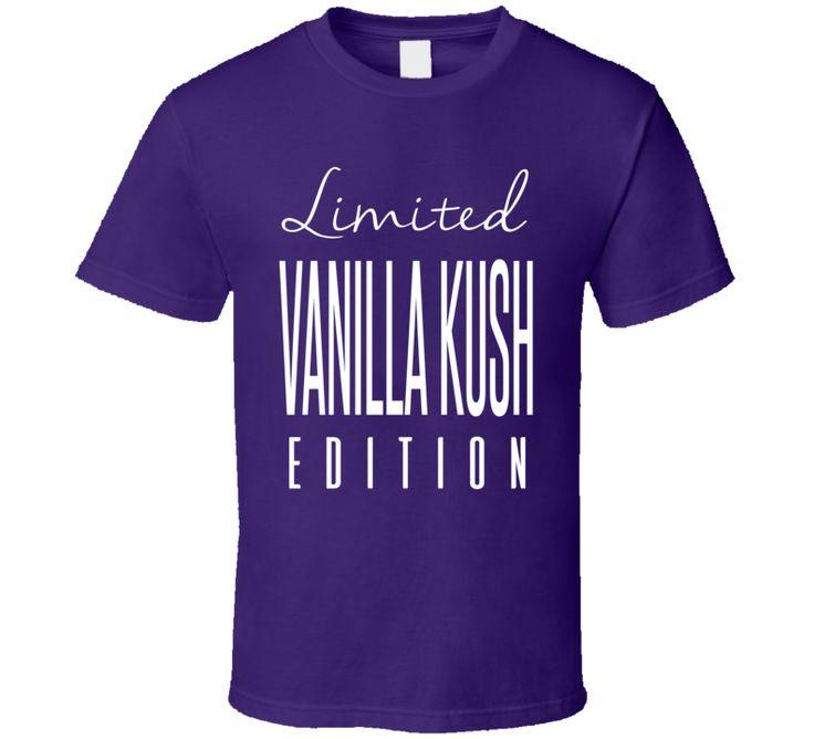 Vanilla Kush Limited Edition Indica Strain Cannabis Weed T Shirt