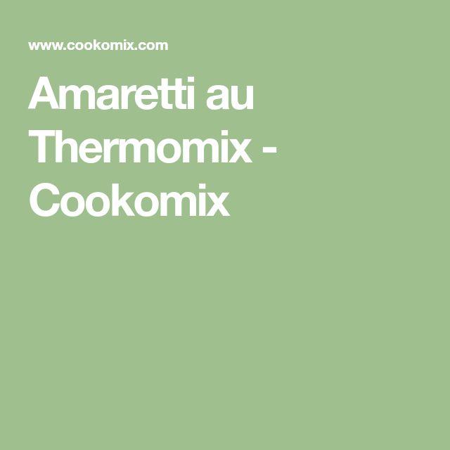 Amaretti au Thermomix - Cookomix