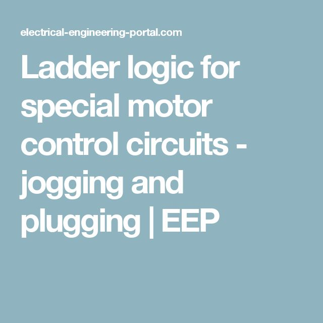 Ladder logic for special motor control circuits - jogging and plugging | EEP