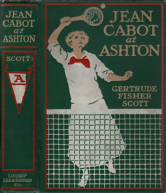 Scott, Gertrude Fisher--Jean Cabot at Ashton--Boston, Lothrop lee & Shepard, 1912--illus Arthur O. Scott   Flickr - Photo Sharing!