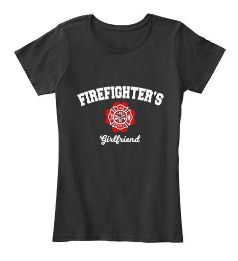 Firefighter's Girlfriend Black T-Shirt Front