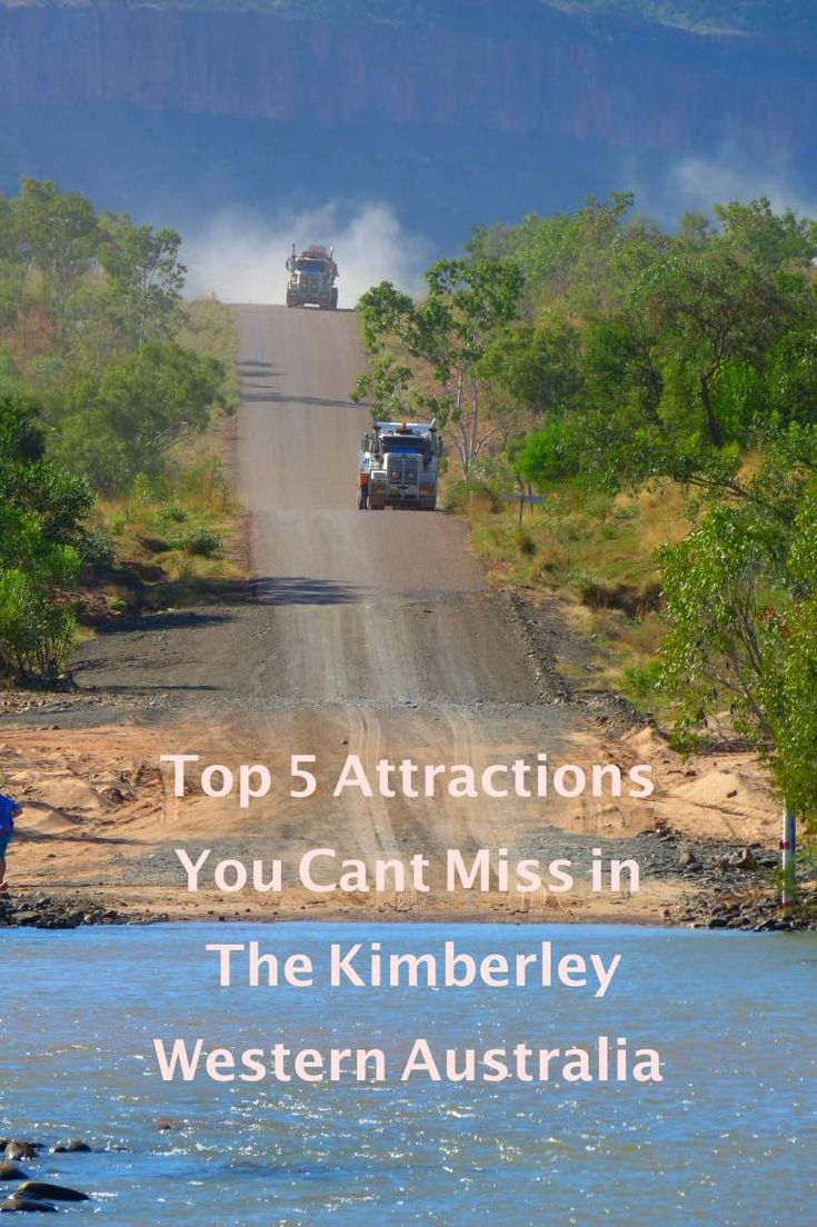 Top 5 Attractions You Can't Miss in The Kimberley