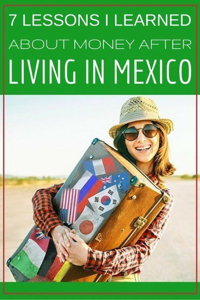 7 Lessons I Learned About Money After Living in Mexico | Central America Travel Tips | Mexico Expat Life Advice | Living Abroad | Mexico Travel