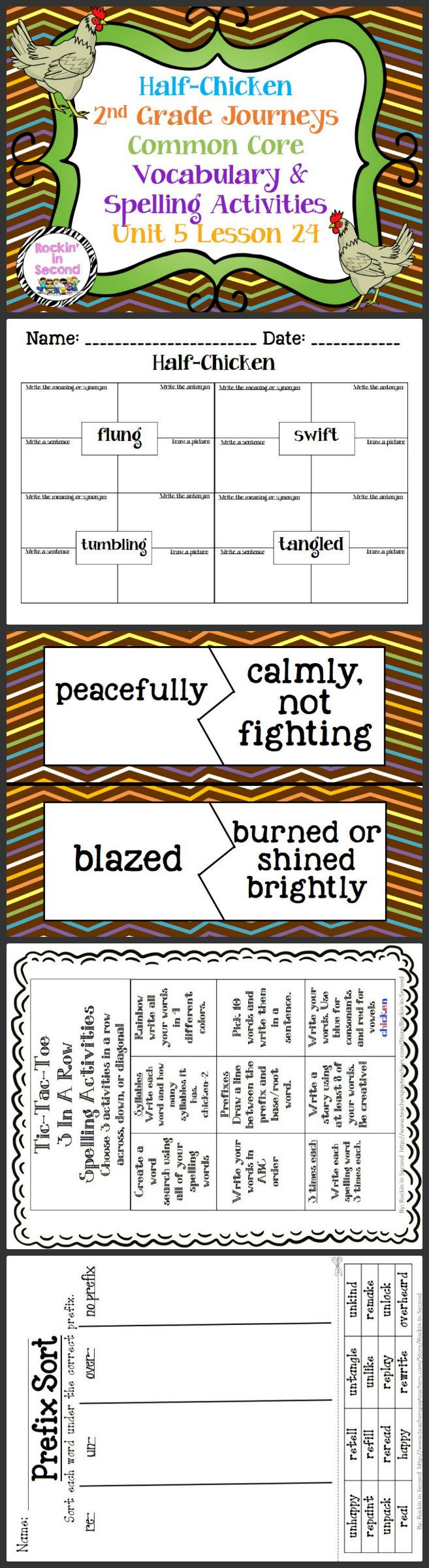 Journeys Half-Chicken Lesson 24 Spelling & Vocab. Activities  In this bundle you will receive Vocabulary Puzzles, Vocabulary 4 square sheets, Spelling lists for student's agendas, Tic-Tac-Toe spelling activity, Spelling Sort, and Rainbow Write spelling paper.  These all are aligned with Common Core and goes along with Journeys.