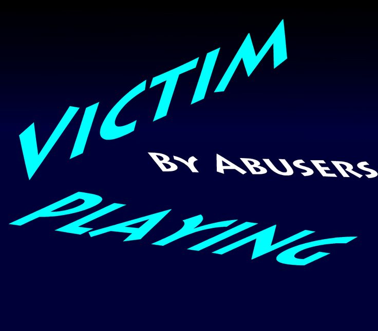 "Victim playing by abusers:     ""Playing the Victim"" - Victim playing (also known as playing the victim or self-victimization) is the fabrication of victimhood for a variety of reasons such as to justify abuse of others, to manipulate others, a coping strategy or attention seeking. / By abusers is either: 1. Diverting attention away from acts of abuse. 2. Justification to themselves... #abuse #victim #playing by #abusers #knowledge is #power"